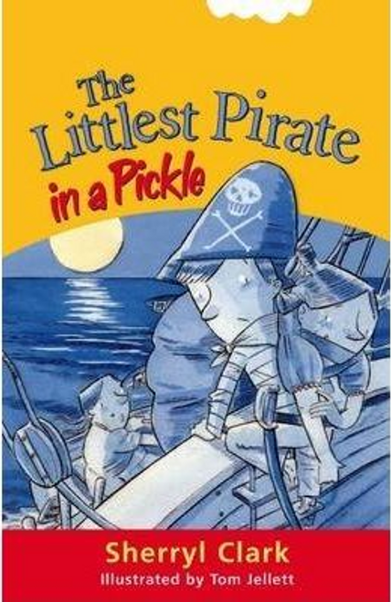 Clark, Sherryl / The Littlest Pirate in a Pickle