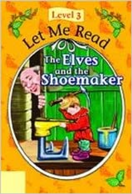 Let Me Read: Level 3: The Elves and the Shoemaker