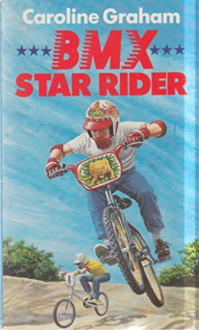 Graham, Caroline / B. M. X. Star Rider