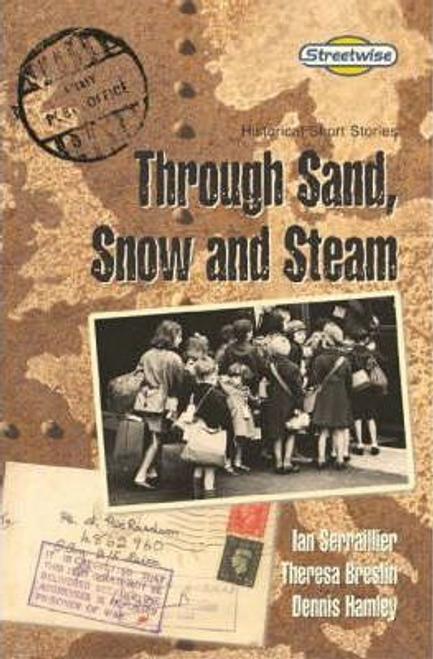 Serraillier, Ian / Through Sand, Snow and Steam