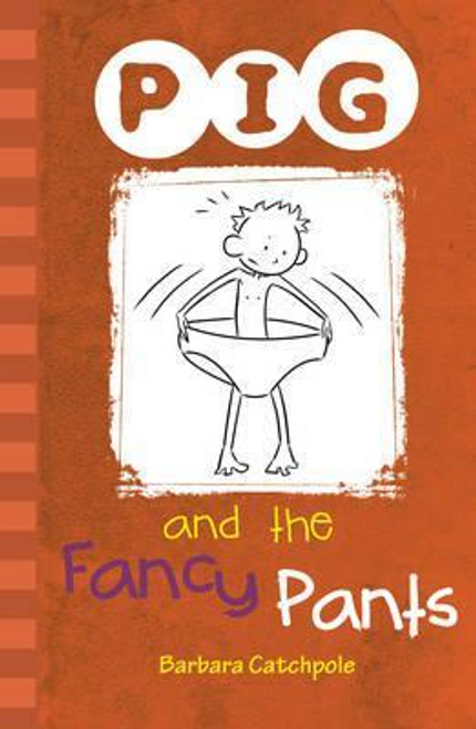 Catchpole, Barbara / PIG and the Fancy Pants : Set 1