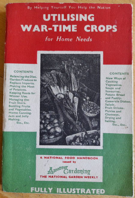 Hellyer, Grace C - Utilising War-Time Crops  for Home Needs - PB - Growing, Storing & Cooking Food