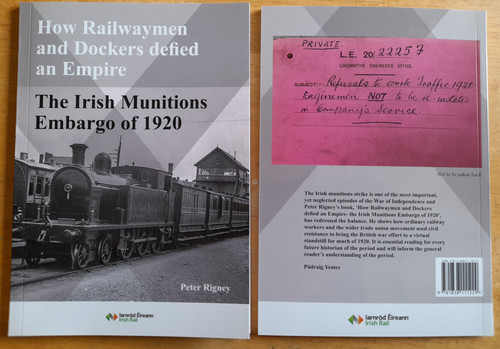 Rigney, Peter - The Irish Munitions embargo of 1920 : How Railwaymen & Dockers defied an Empire - PB - SIGNED - 2021