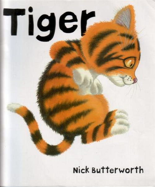 Butterworth, Nick / Tiger (Children's Picture Book)