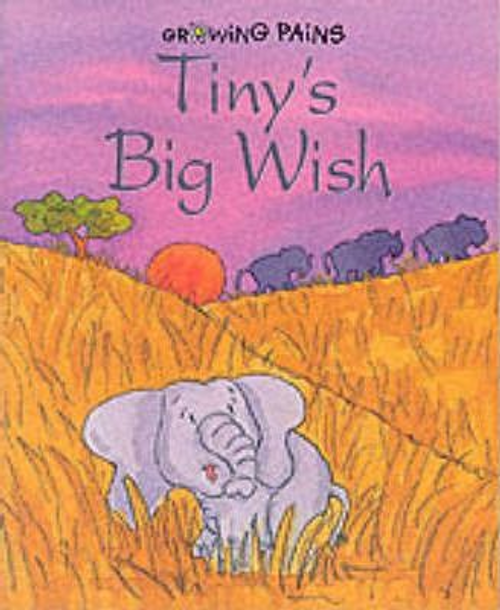 Growing Pains: Tiny's Big Wish (Children's Picture Book)