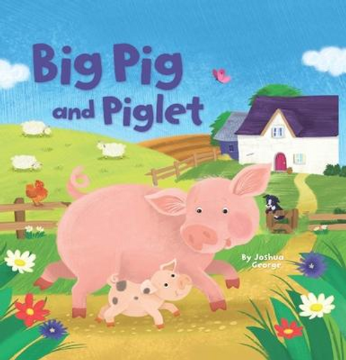 George, Joshua / Big Pig and Piglet (Children's Picture Book)
