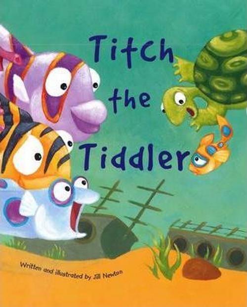 Newton, Jill / Titch the Tiddler (Children's Picture Book)