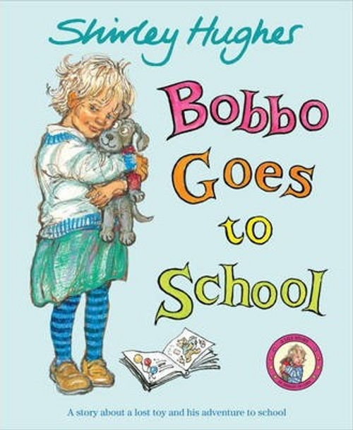 Hughes, Shirley / Bobbo Goes To School (Children's Picture Book)