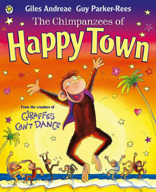 Andreae, Giles / The Chimpanzees of Happytown (Children's Picture Book)