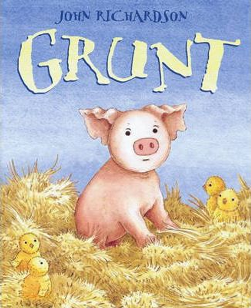 Richardson, John / Grunt (Children's Picture Book)