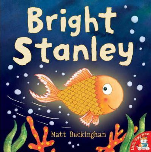 Buckingham, Matt / Bright Stanley (Children's Picture Book)