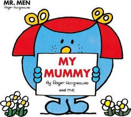 Hargreaves, Roger / Mr. Men Little Miss: My Mummy (Children's Picture Book)
