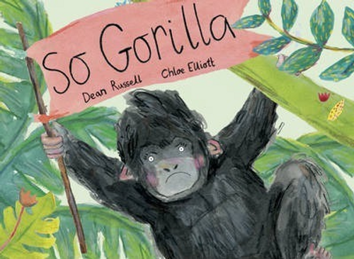 Russell, Dean / So Gorilla (Children's Picture Book)