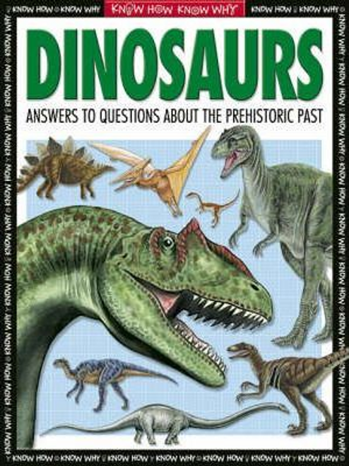 Dinosaurs : Everything You Need to Know about Prehistoric Creatures (Children's Picture Book)