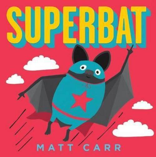 Carr, Matt / Superbat (Children's Picture Book)