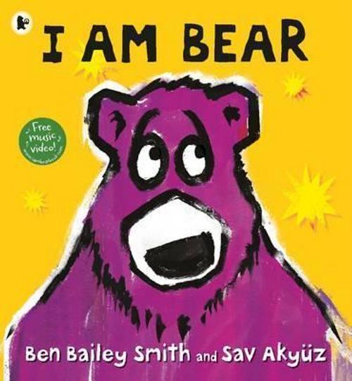 Smith, Ben Bailey / I Am Bear (Children's Picture Book)
