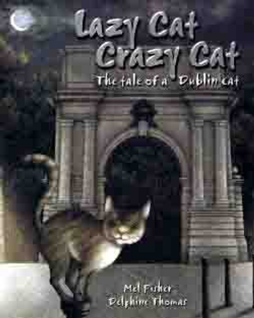 Fisher, Mel / Lazy Cat, Crazy Cat (Children's Picture Book)