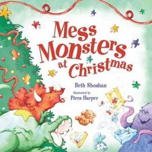 Shoshan, Beth / Mess Monsters at Christmas (Children's Picture Book)