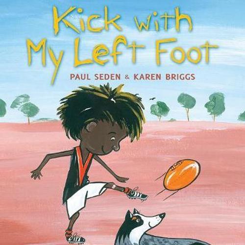 Seden, Paul / Kick with My Left Foot (Children's Picture Book)