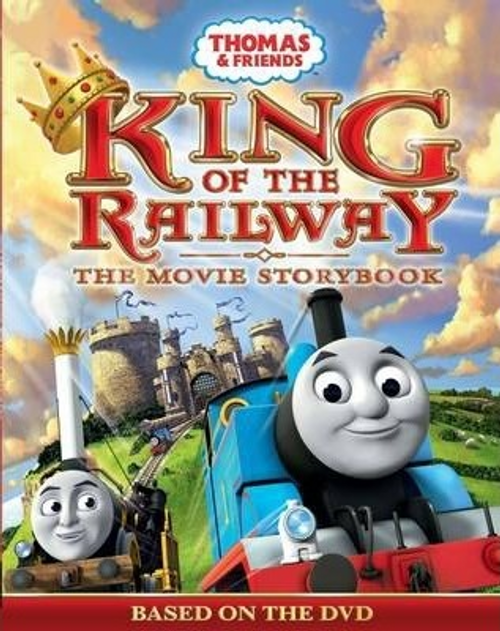 Thomas and Friends: King of the Railway the Movie Storybook (Children's Picture Book)