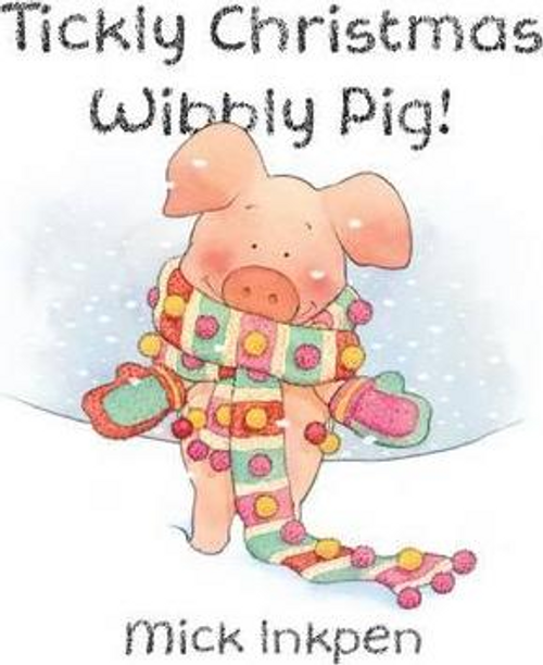 Inkpen, Mick / Tickly Christmas Wibbly Pig! (Children's Picture Book)