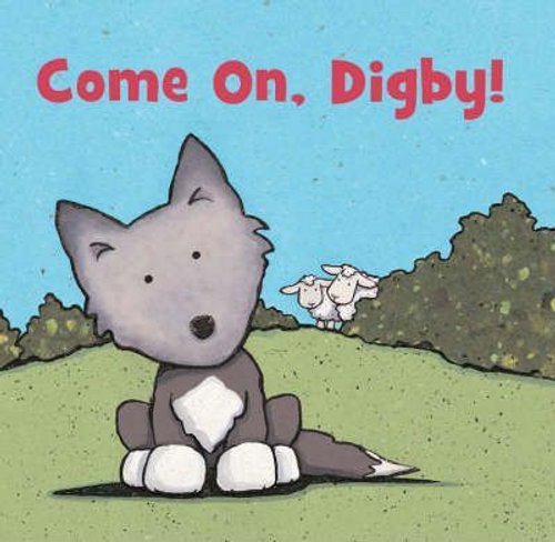Church, Caroline Jayne / Come On, Digby! (Children's Picture Book)