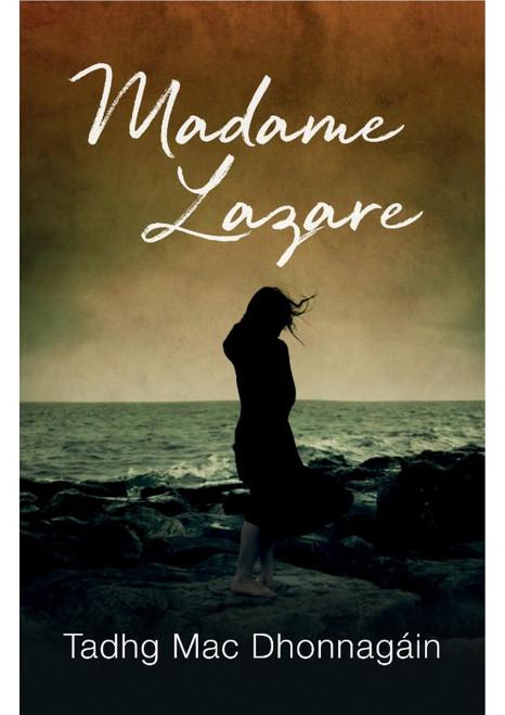Mac Dhonnagáin, Tadhg - Madame Lazare - PB - As Gaeilge - 2021 - BRAND NEW - Barzaz