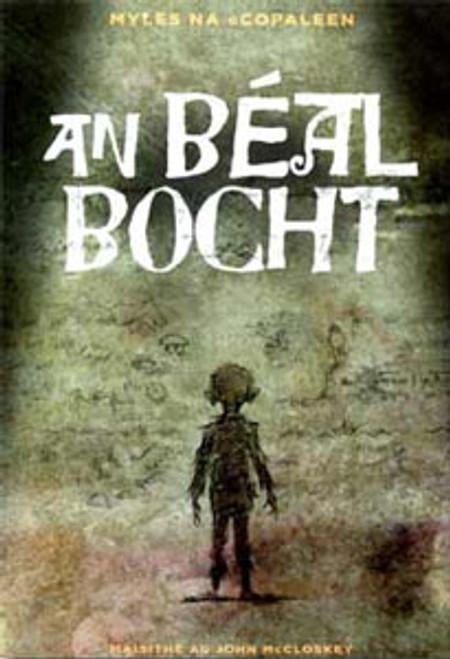 Myles na gCopaleen  ( Flann O'Brien) - An Béal Bocht - As Gaeilge - BRAND NEW - Graphic Novel