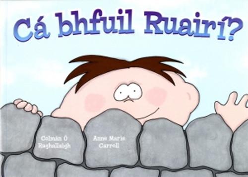 Ó Raghallaigh, Colmán & Carroll, Anne Marie - Cá Bhfuil Ruairí ? - Large Format PB - As Gaeilge - BRAND NEW