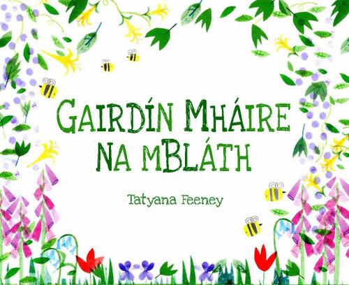 Feeney, Tatyana - Gáirdín Mháire na mBláth - HB - BRAND NEW - As Gaeilge