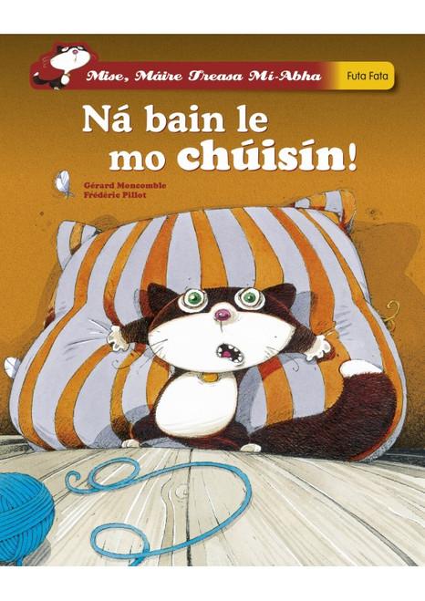 Moncomble, Gérard & Pillot, Fréderic  - Ná bain le mo chúisín  ( Mise Máire Treasa Mí-abha ) - PB - Brand New - As Gaeilge