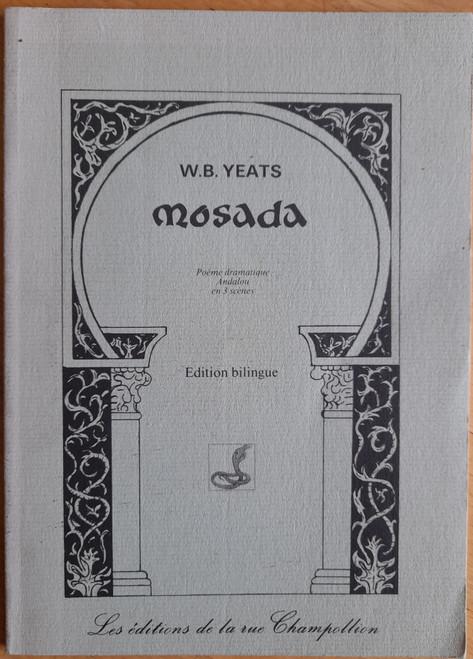 Yeats, W.B - Mosada - Poeme Dramatique Andalou en 3 scenes - PB - Edition Bilingue