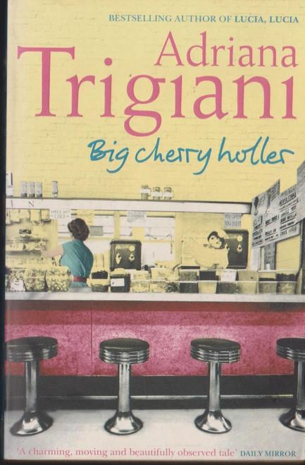 Trigiani, Adriana / Big Cherry Holler