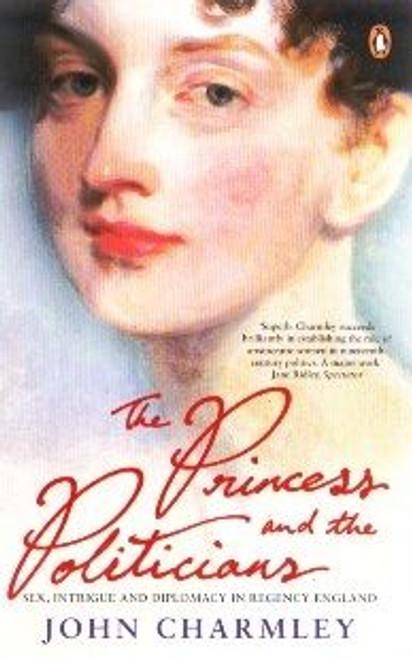 Charmley, John / The Princess and the Politicians