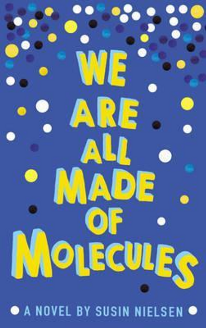 Nielsen, Susin / We Are All Made of Molecules (Large Paperback)