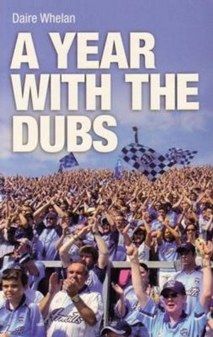 Whelan, Daire / A Year with the Dubs (Large Paperback)