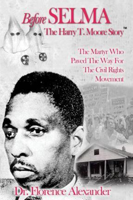 Alexander, Florence / Before Selma : The Harry T. Moore Story (Large Paperback)