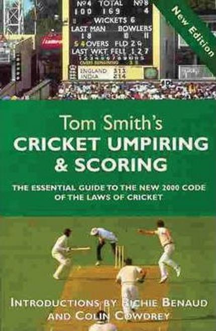 Smith, Tom / Tom Smith's Cricket Umpiring and Scoring