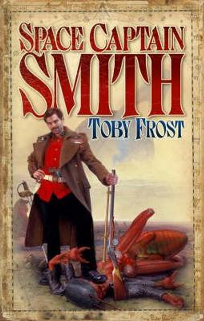 Frost, Toby / Space Captain Smith: 1