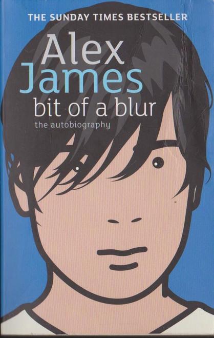 James, Alex / Bit of a Blur
