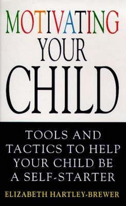 Hartley-Brewer, Elizabeth / Motivating Your Child