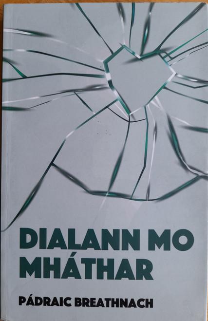 Breathnach, Pádraic - Dialann Mo Mháthar - PB - Úrscéal - As Gaeilge