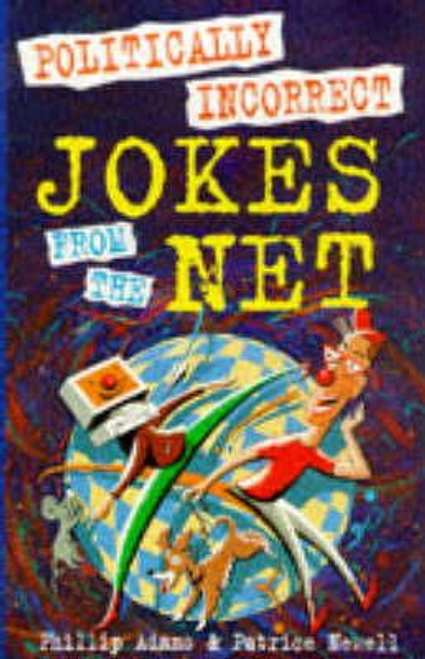 Adams, Phillip / Politically Incorrect Jokes from the Net