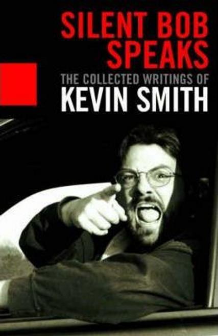Smith, Kevin / Silent Bob Speaks