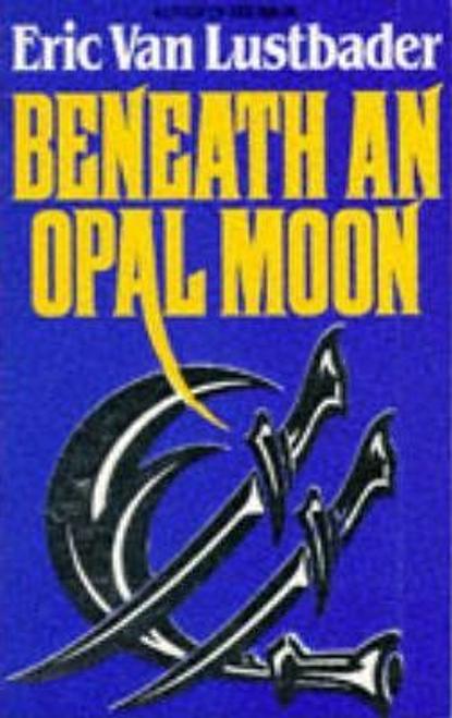 Lustbader, Eric Van / Beneath An Opal Moon