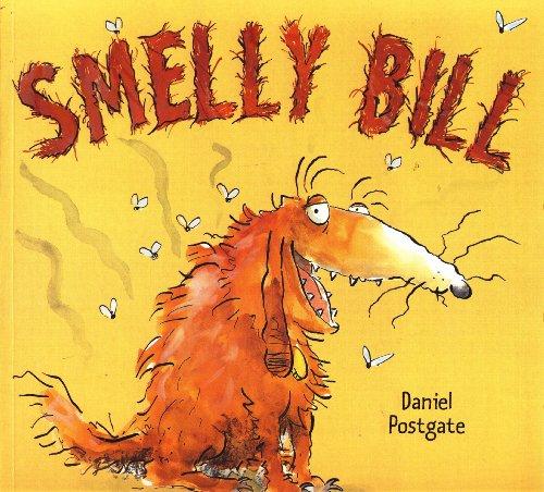Postgate, Daniel / Smelly Bill (Children's Picture Book)