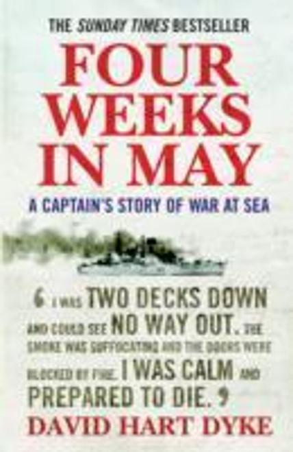Dyke, David Hart - Four Weeks in May - : A Captain;s Story of war at Sea - PB - Falklands War