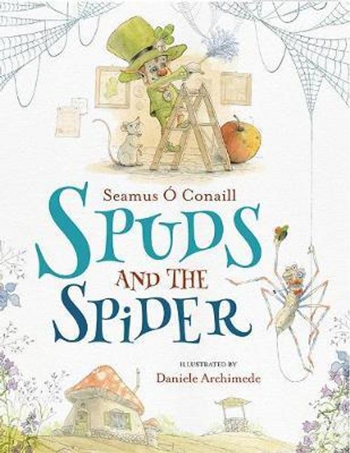 OConaill, Seamus / Spuds and the Spider (Children's Picture Book)