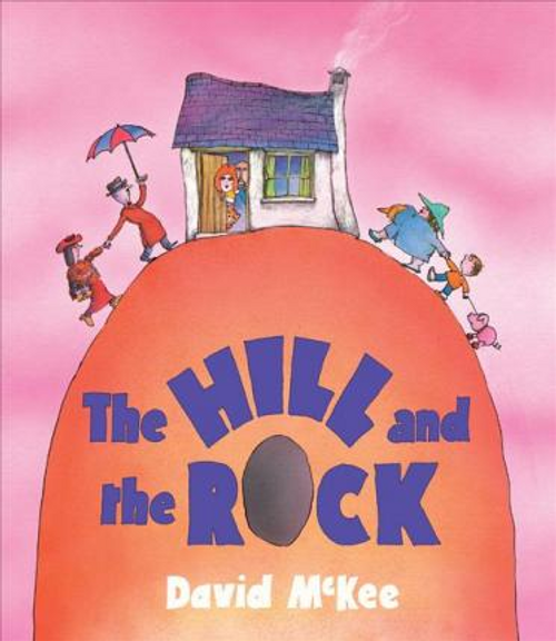 McKee, David / The Hill and the Rock (Children's Picture Book)