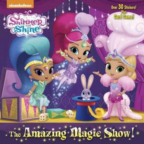 Shimmer and Shine: The Amazing Magic Show! (Children's Picture Book)